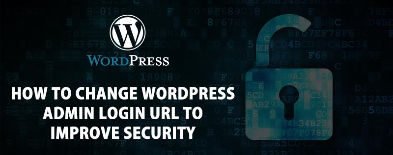 How To Change WordPress Admin Login URL to Improve Security
