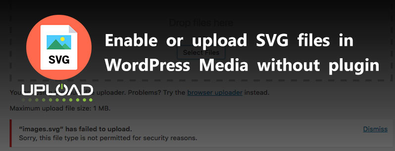 Enable or upload SVG files in WordPress Media without plugin