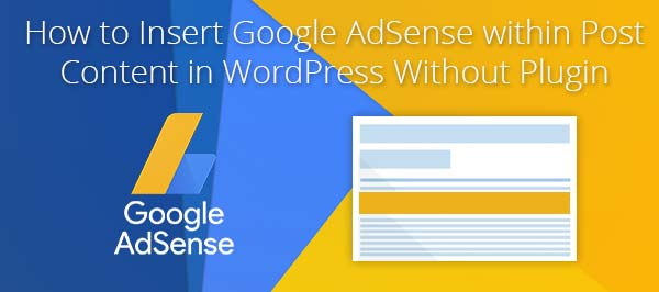 Insert Google AdSense Ads within/inside Post Content in WordPress without plugin