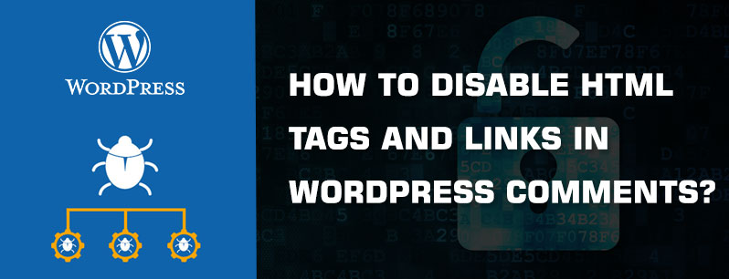 WPBEGINNER» BLOG» TUTORIALS» HOW TO DISABLE HTML IN WORDPRESS COMMENTS How to Disable HTML in WordPress Comments