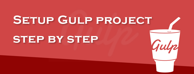 Setup Gulp project step by step