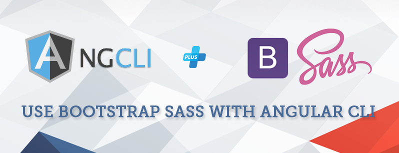 Angular project with bootstrap sass Using Angular CLI
