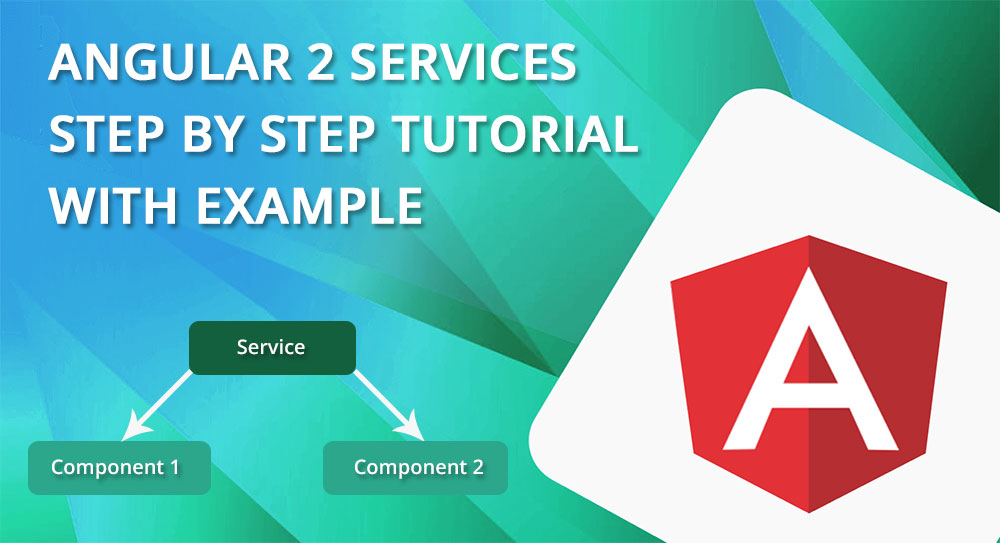 Angular 2/4/5 Services Tutorial with Example
